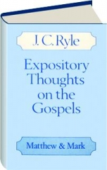 MATTHEW & MARK: Expository Thoughts on the Gospels