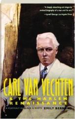 CARL VAN VECHTEN & THE HARLEM RENAISSANCE: A Portrait in Black & White