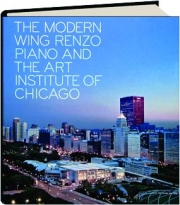 THE MODERN WING: Renzo Piano and The Art Institute of Chicago