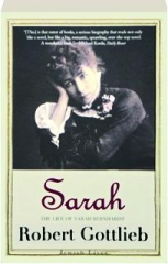 SARAH: The Life of Sarah Bernhardt