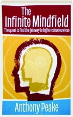 THE INFINITE MINDFIELD: The Quest to Find the Gateway to Higher Consciousness