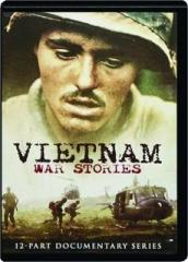 VIETNAM WAR STORIES