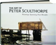 THE ART OF PETER SCULTHORPE: Paintings Spanning Four Decades