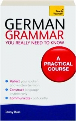 TEACH YOURSELF GERMAN GRAMMAR YOU REALLY NEED TO KNOW