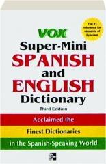 VOX SUPER-MINI SPANISH AND ENGLISH DICTIONARY, THIRD EDITION