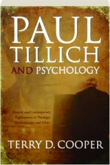 PAUL TILLICH AND PSYCHOLOGY: Historic and Contemporary Explorations in Theology, Psychotherapy, and Ethics