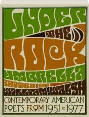 UNDER THE ROCK UMBRELLA: Contemporary American Poets from 1951-1977