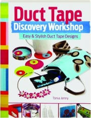 DUCT TAPE DISCOVERY WORKSHOP: Easy & Stylish Duct Tape Designs