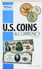 U.S. COINS & CURRENCY, 3RD EDITION: Warman's Companion
