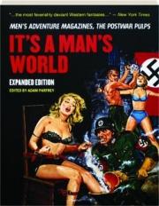 IT'S A MAN'S WORLD: Men's Adventure Magazines, the Postwar Pulps