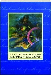 THE CHILDREN'S OWN LONGFELLOW