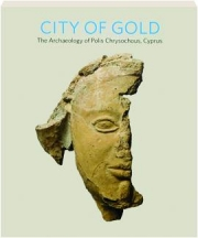 CITY OF GOLD: The Archaeology of Polis Chrysochous, Cyprus