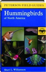 HUMMINGBIRDS OF NORTH AMERICA: Peterson Field Guides