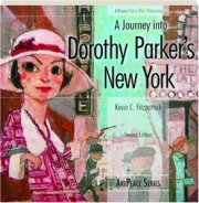 A JOURNEY INTO DOROTHY PARKER'S NEW YORK, SECOND EDITION