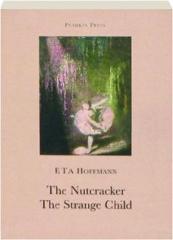 THE NUTCRACKER / THE STRANGE CHILD
