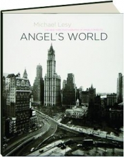 ANGEL'S WORLD: The New York Photographs of Angelo Rizzuto