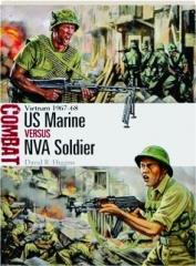 US MARINE VERSUS NVA SOLDIER--VIETNAM 1967-68: Combat 13