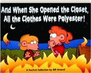 AND WHEN SHE OPENED THE CLOSET, ALL THE CLOTHES WERE POLYESTER! A FoxTrot Collection