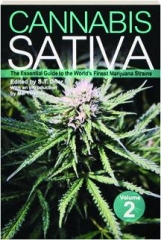 CANNABIS SATIVA, VOLUME 2: The Essential Guide to the World's Finest Marijuana Strains