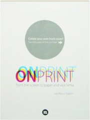 ONPRINT FROM THE SCREEN TO PAPER AND VICE VERSA