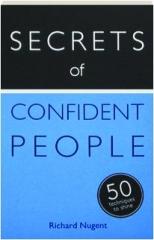 SECRETS OF CONFIDENT PEOPLE: 50 Techniques to Shine