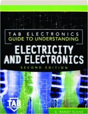 TAB ELECTRONICS GUIDE TO UNDERSTANDING ELECTRICITY AND ELECTRONICS, SECOND EDITION