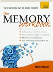 TEACH YOURSELF THE MEMORY WORKBOOK: The Practical Way to Great Results
