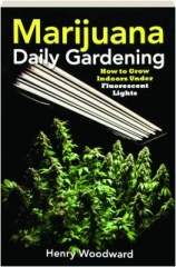 MARIJUANA DAILY GARDENING: How to Grow Indoors Under Fluorescent Lights