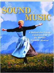 THE SOUND OF MUSIC: A Behind-the-Scenes Celebration of the World's Favorite Musical
