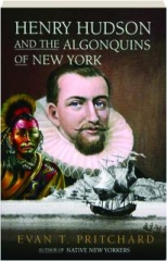 HENRY HUDSON AND THE ALGONQUINS OF NEW YORK