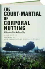 THE COURT-MARTIAL OF CORPORAL NUTTING: A Memoir of the Vietnam War