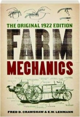 FARM MECHANICS: The Original 1922 Edition