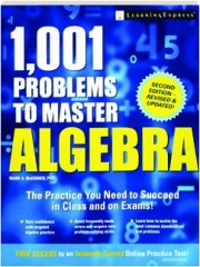 1,001 PROBLEMS TO MASTER ALGEBRA, SECOND EDITION REVISED