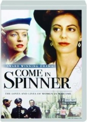 COME IN SPINNER: The Loves and Lives of Women in Wartime
