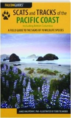 SCATS AND TRACKS OF THE PACIFIC COAST INCLUDING BRITISH COLUMBIA, SECOND EDITION
