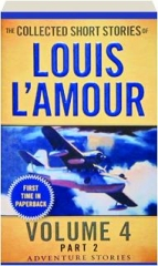 THE COLLECTED SHORT STORIES OF LOUIS L'AMOUR, VOLUME 4, PART 2