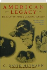 AMERICAN LEGACY: The Story of John & Caroline Kennedy
