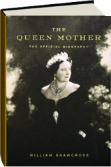 THE QUEEN MOTHER: The Official Biography
