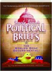 UNCLE JOHN'S POLITICAL BRIEFS