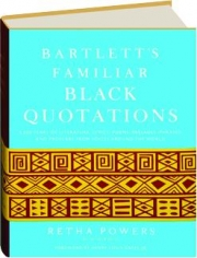 BARTLETT'S FAMILIAR BLACK QUOTATIONS