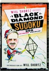 WILL SHORTZ PRESENTS BLACK DIAMOND SUDOKU: 200 Extreme Puzzles