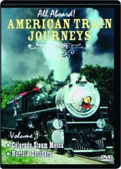 ALL ABOARD! AMERICAN TRAIN JOURNEYS, VOLUME 1