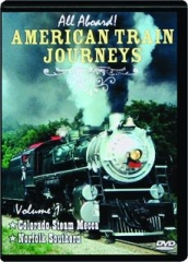 ALL ABOARD! AMERICAN TRAIN JOURNEYS, VOLUME 1