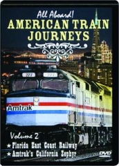 ALL ABOARD! AMERICAN TRAIN JOURNEYS, VOLUME 2