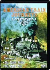 ALL ABOARD! AMERICAN TRAIN JOURNEYS, VOLUME 3