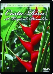 COSTA RICA--A TROPICAL PARADISE: World's Most Relaxing Places