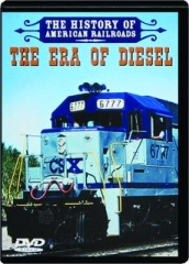 THE ERA OF DIESEL: The History of American Railroads