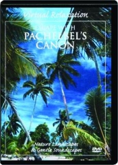 ESCAPE WITH PACHELBEL'S CANON: Virtual Relaxation