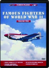 FAMOUS FIGHTERS OF WORLD WAR II, VOLUME TWO: Famous Planes