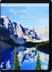 MAJESTIC MOUNTAINS: Worlds Most Relaxing Places